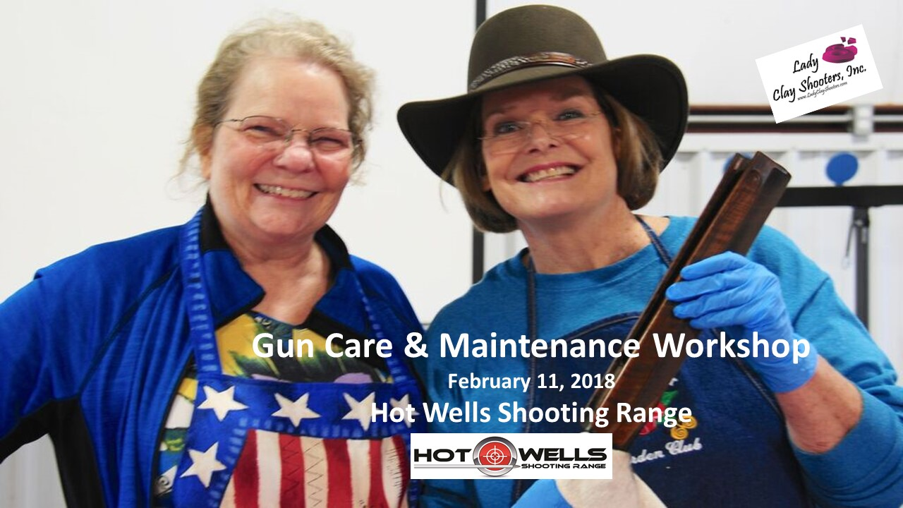Gun Care & Maintenance Workshop-February 11, 2018 *Hot Wells Shooting Range*(Read More)